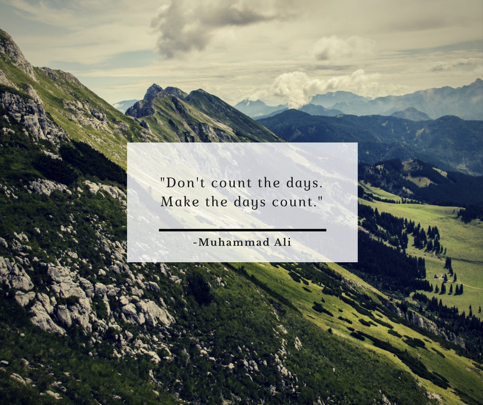 Motivational Quote from Muhammad Ali - Don't count the days. Make the days count